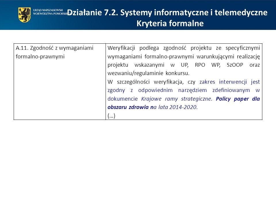 Działanie 7.2. Systemy informatyczne i telemedyczne Kryteria formalne