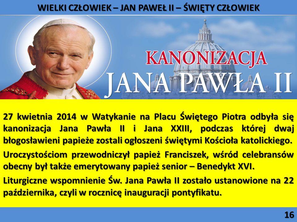 WIELKI CZŁOWIEK - JAN PAWEŁ II - ŚWIĘTY CZŁOWIEK