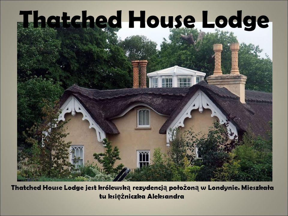 Thatched House Lodge Thatched House Lodge jest królewską rezydencją położoną w Londynie.