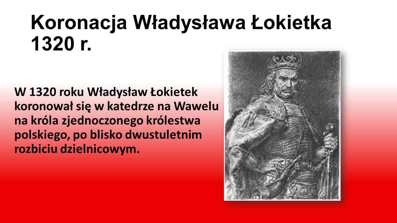 Koronacja Władysława Łokietka 1320 r.