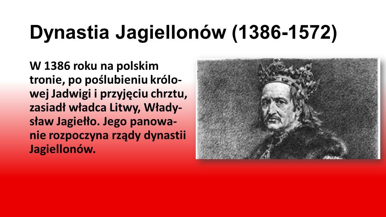 Dynastia Jagiellonów (1386-1572)