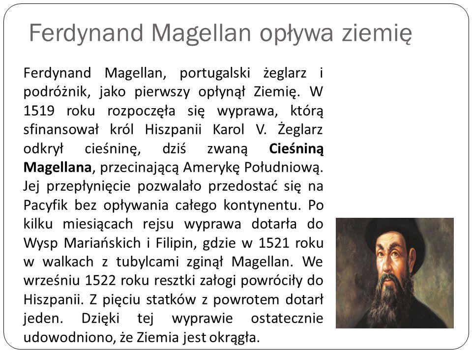 Ferdynand Magellan opływa ziemię