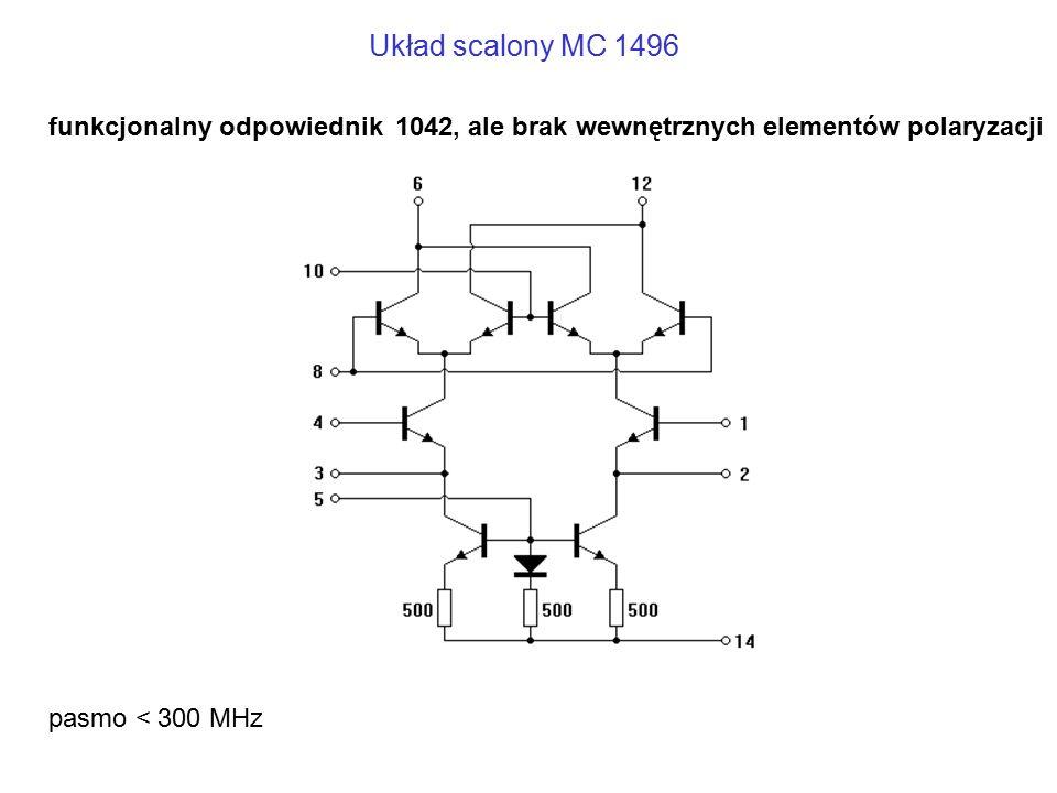 Układ scalony MC 1496 funkcjonalny odpowiednik 1042, ale brak wewnętrznych elementów polaryzacji.