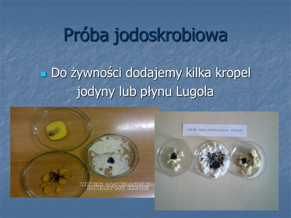Próba jodoskrobiowa Do żywności dodajemy kilka kropel