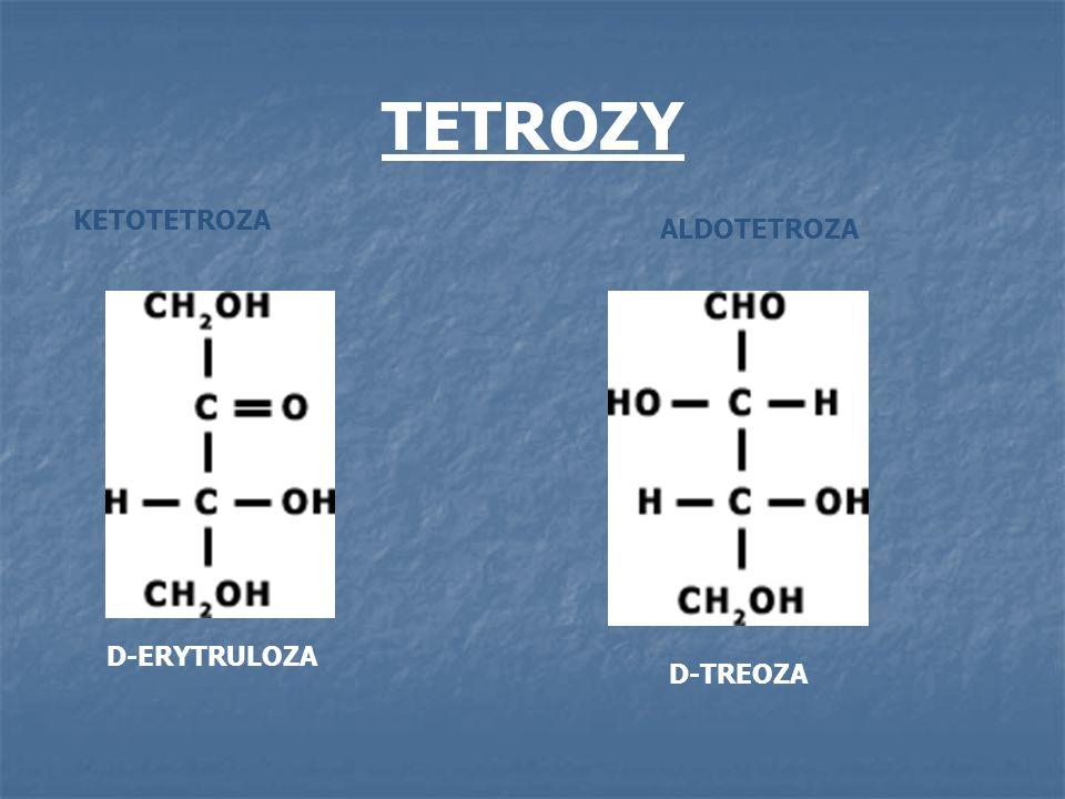 TETROZY KETOTETROZA ALDOTETROZA D-ERYTRULOZA D-TREOZA