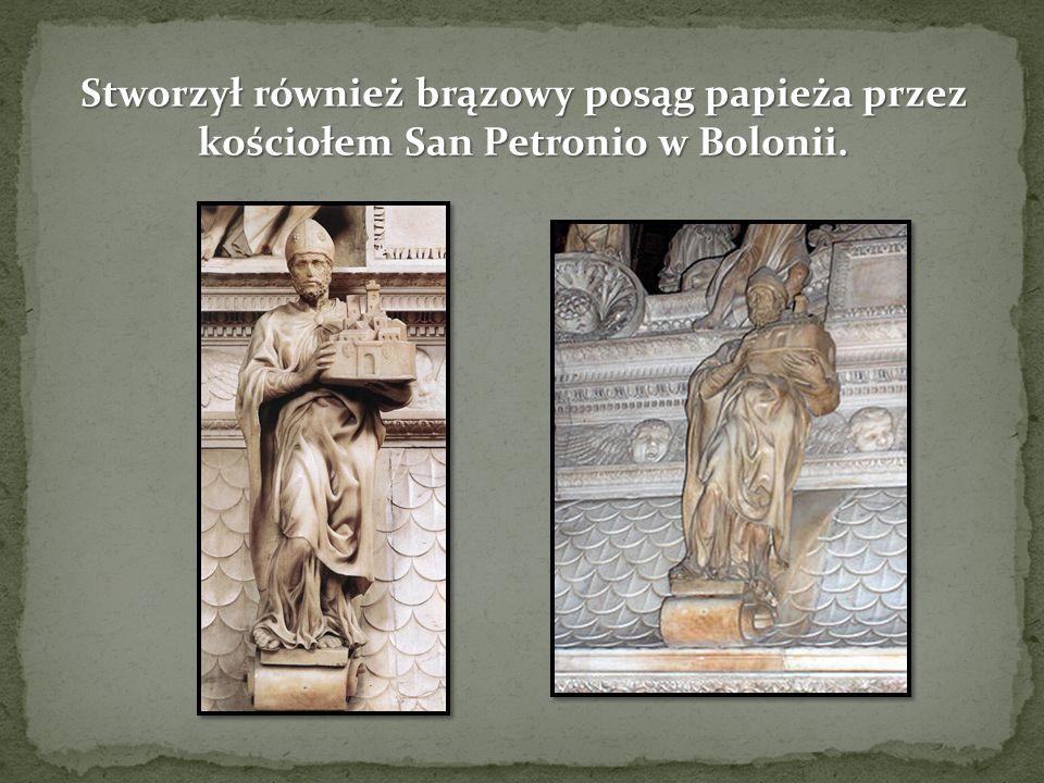 Stworzył również brązowy posąg papieża przez kościołem San Petronio w Bolonii.