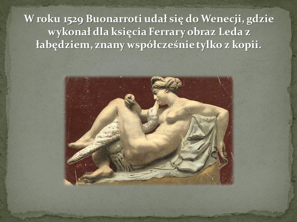 W roku 1529 Buonarroti udał się do Wenecji, gdzie wykonał dla księcia Ferrary obraz Leda z łabędziem, znany współcześnie tylko z kopii.