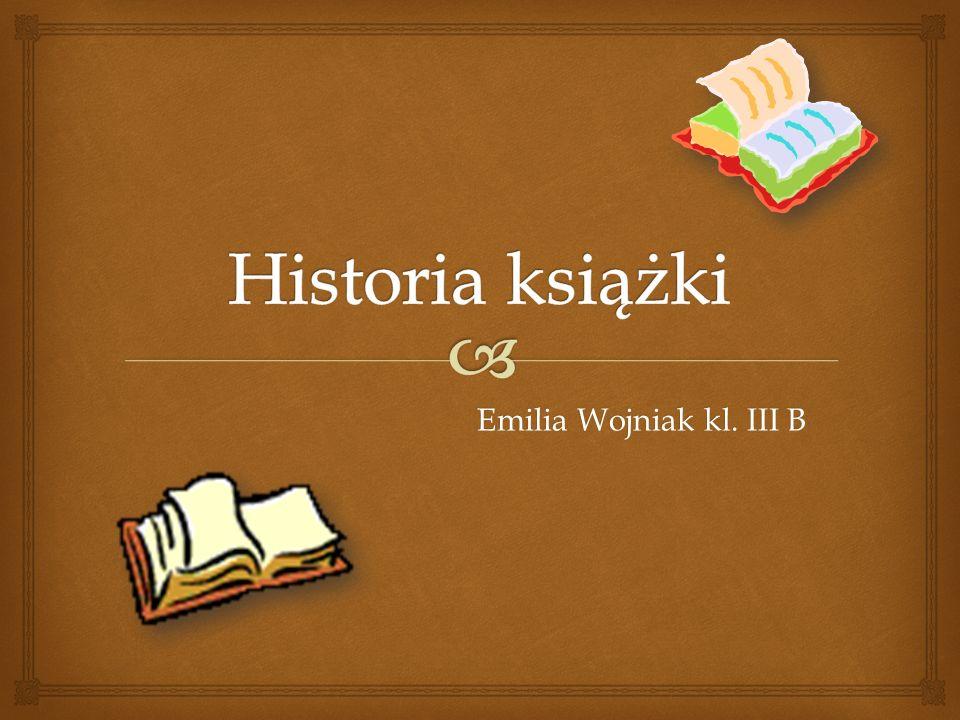Historia książki Emilia Wojniak kl. III B
