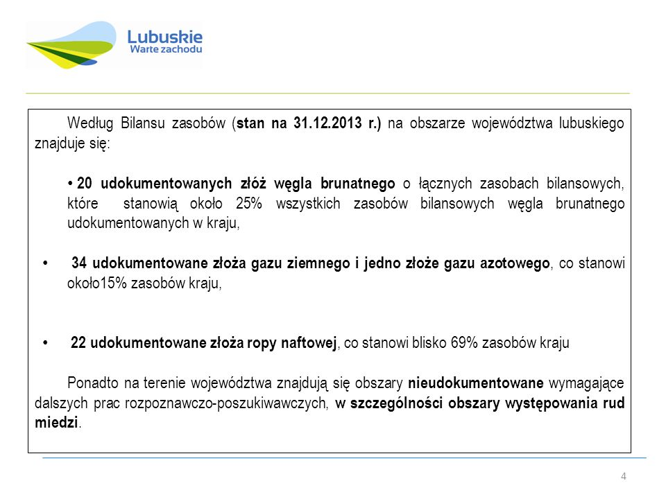 Według Bilansu zasobów (stan na 31. 12. 2013 r