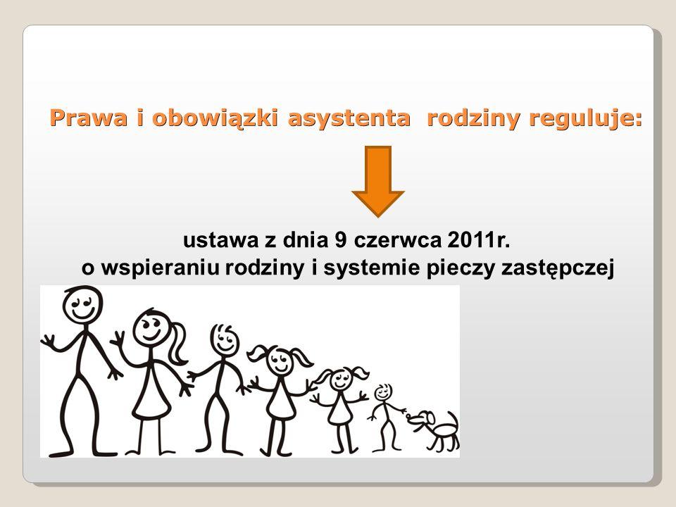 Prawa i obowiązki asystenta rodziny reguluje: