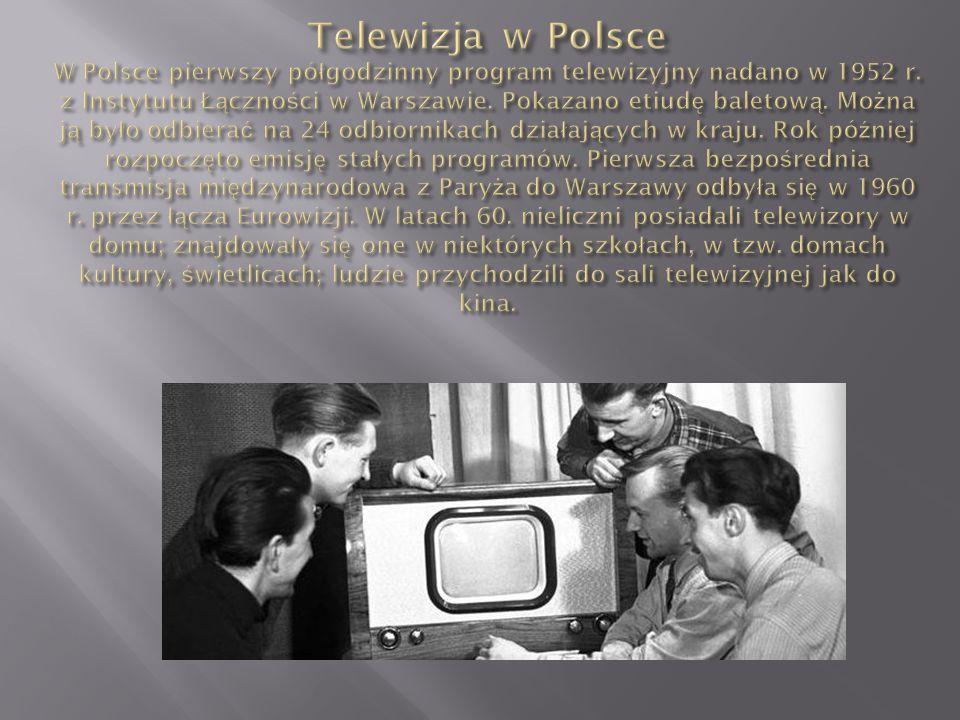 Telewizja w Polsce W Polsce pierwszy półgodzinny program telewizyjny nadano w 1952 r.
