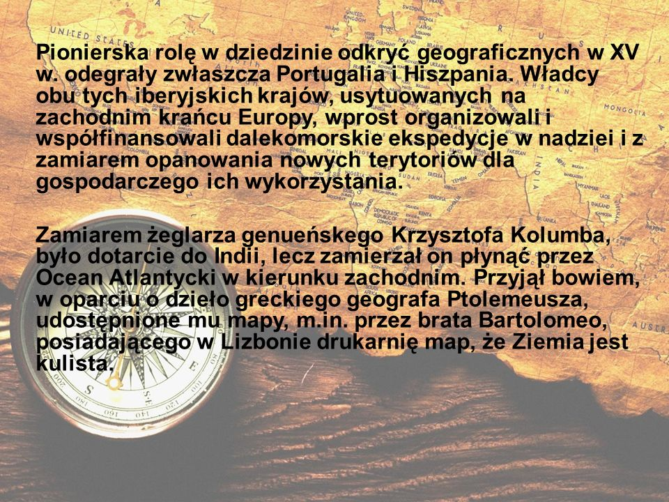 Pionierska rolę w dziedzinie odkryć geograficznych w XV w