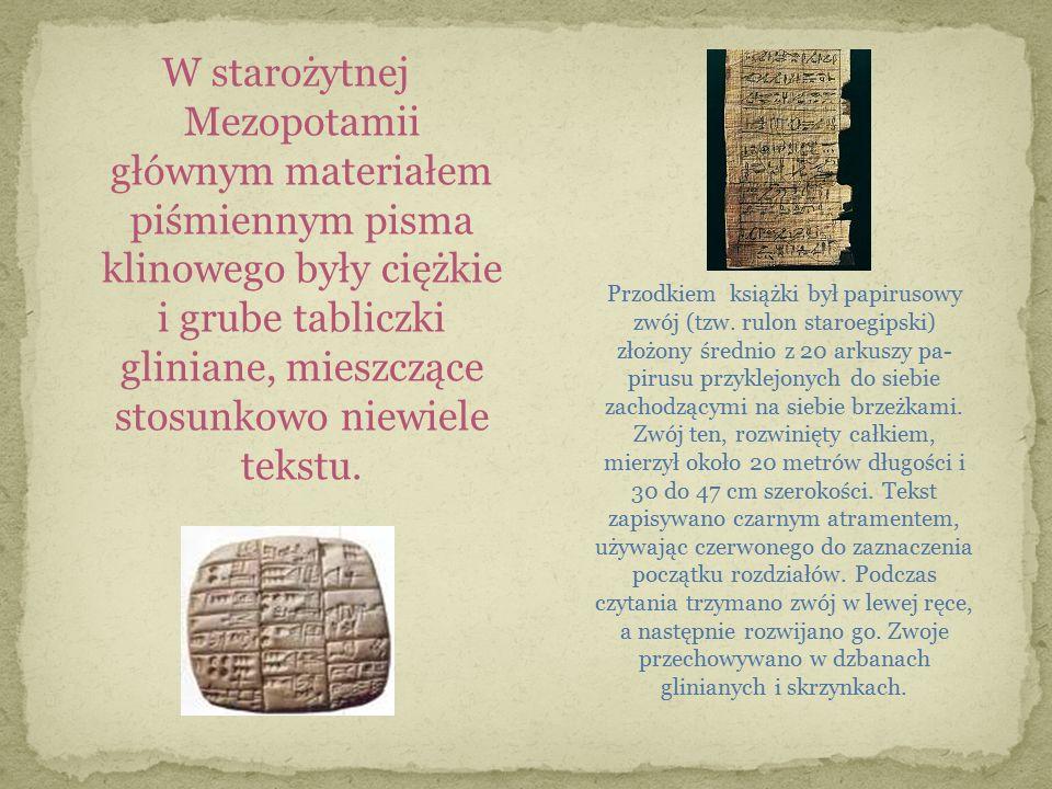 W starożytnej Mezopotamii głównym materiałem piśmiennym pisma klinowego były ciężkie i grube tabliczki gliniane, mieszczące stosunkowo niewiele tekstu.