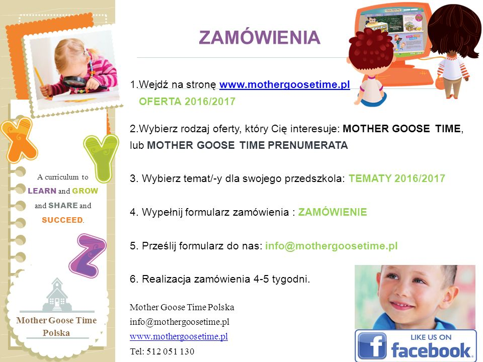 ZAMÓWIENIA 1.Wejdź na stronę www.mothergoosetime.pl OFERTA 2016/2017