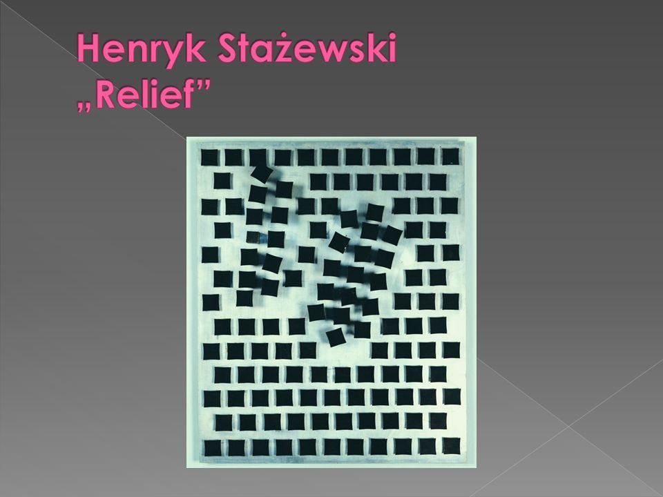 """Henryk Stażewski """"Relief"""