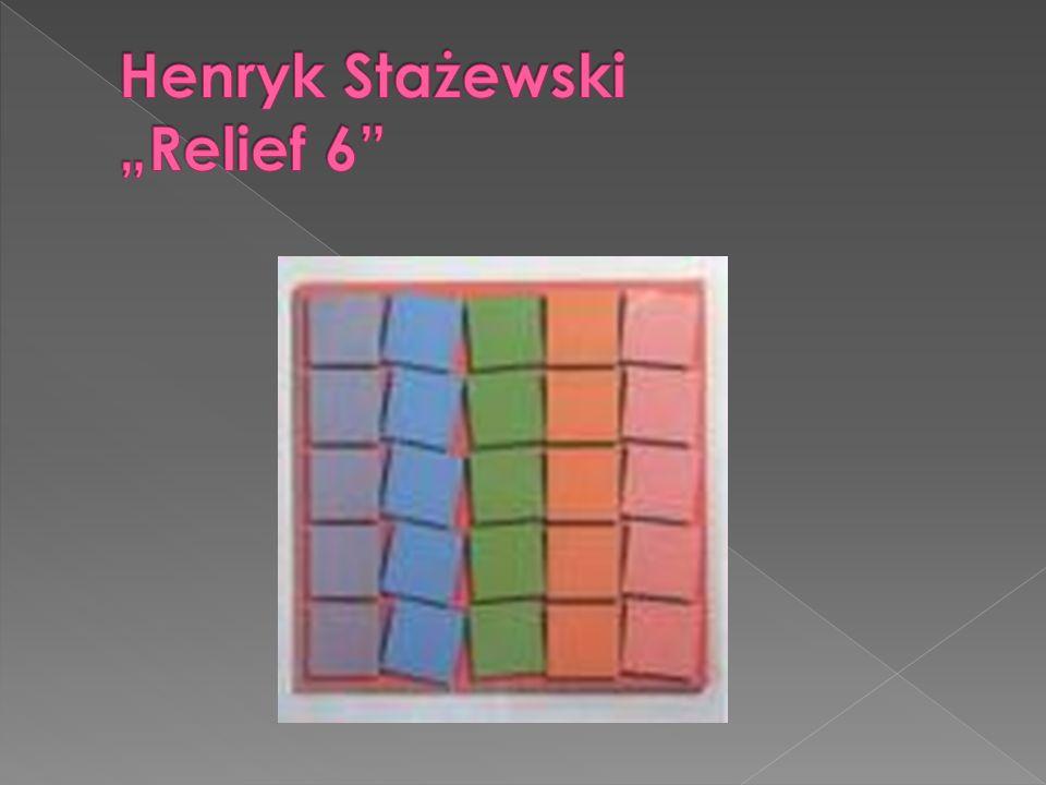 """Henryk Stażewski """"Relief 6"""