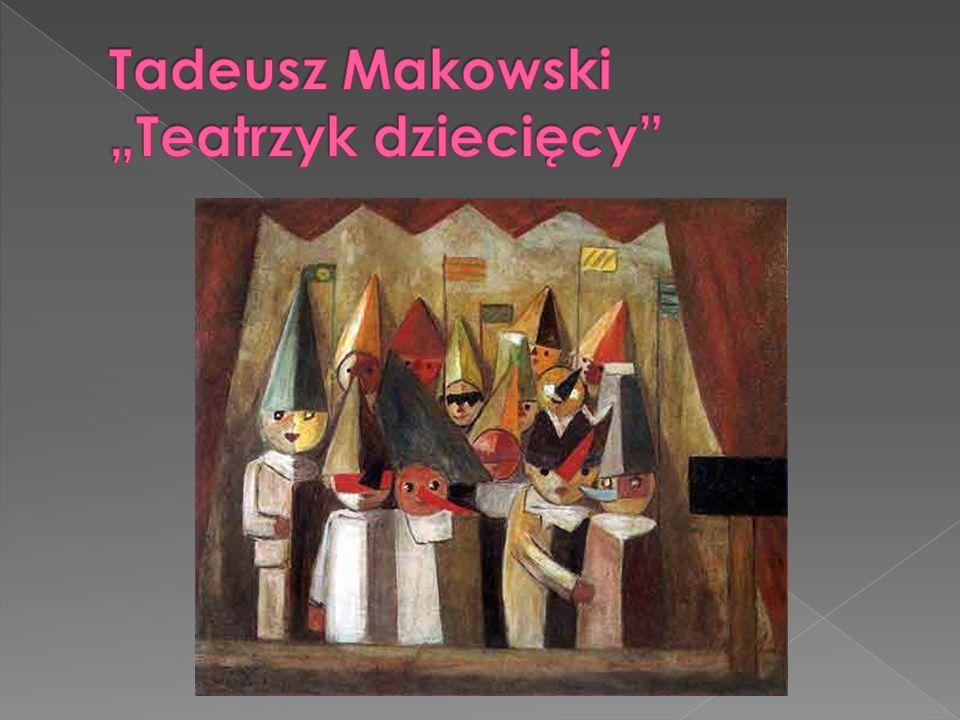 """Tadeusz Makowski """"Teatrzyk dziecięcy"""