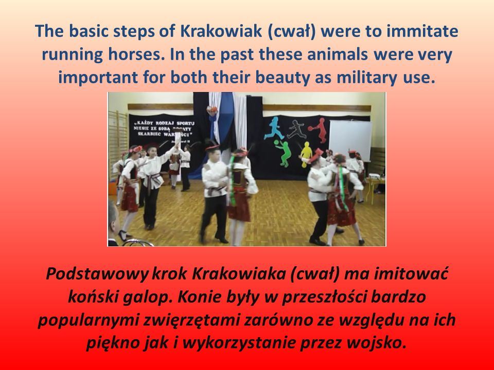 The basic steps of Krakowiak (cwał) were to immitate running horses