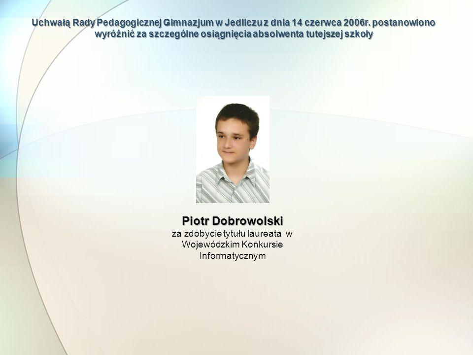 za zdobycie tytułu laureata w Wojewódzkim Konkursie Informatycznym