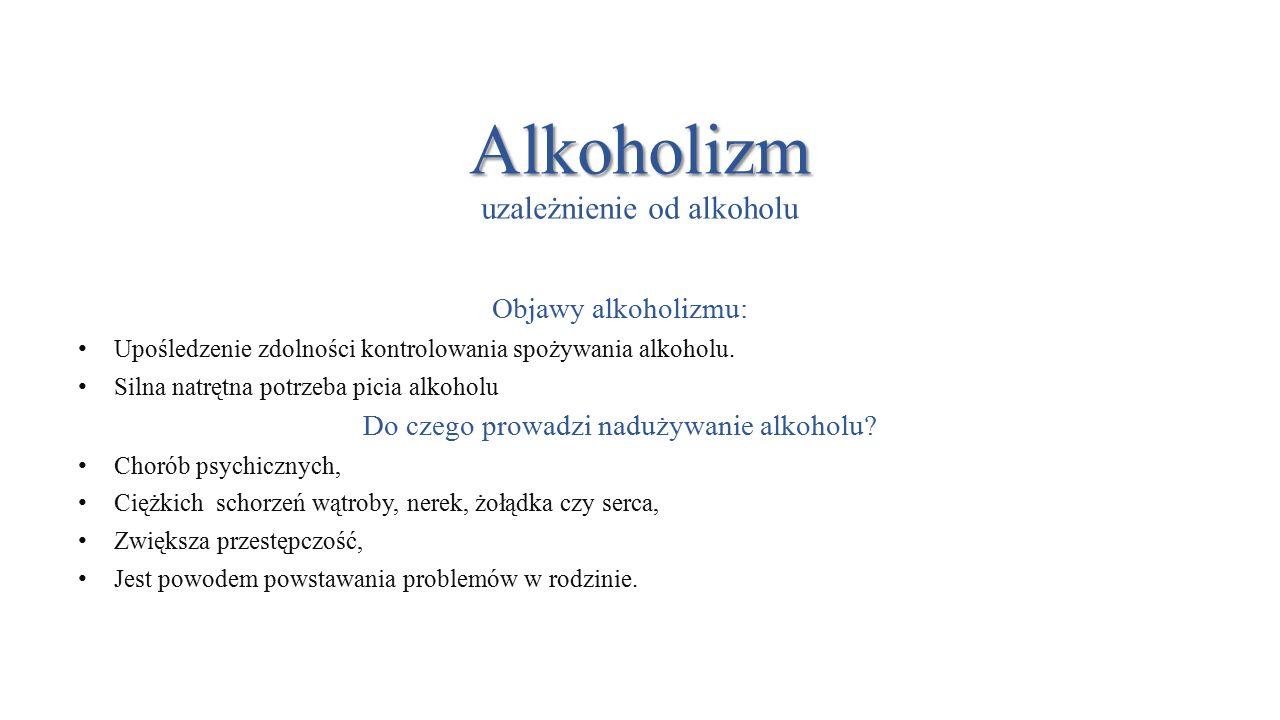 Alkoholizm uzależnienie od alkoholu