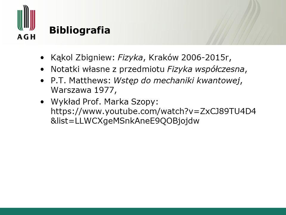 Bibliografia Kąkol Zbigniew: Fizyka, Kraków 2006-2015r,