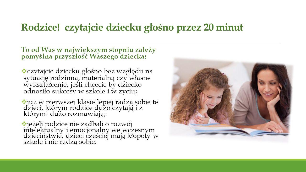 Rodzice! czytajcie dziecku głośno przez 20 minut
