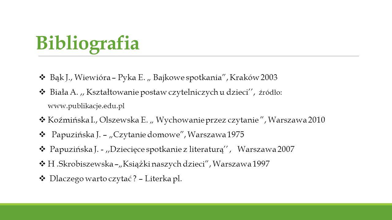"""Bibliografia Bąk J., Wiewióra – Pyka E. """" Bajkowe spotkania , Kraków 2003."""