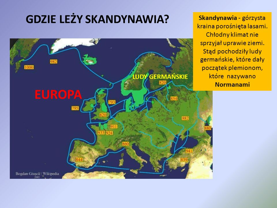 Skandynawia - górzysta kraina porośnięta lasami.