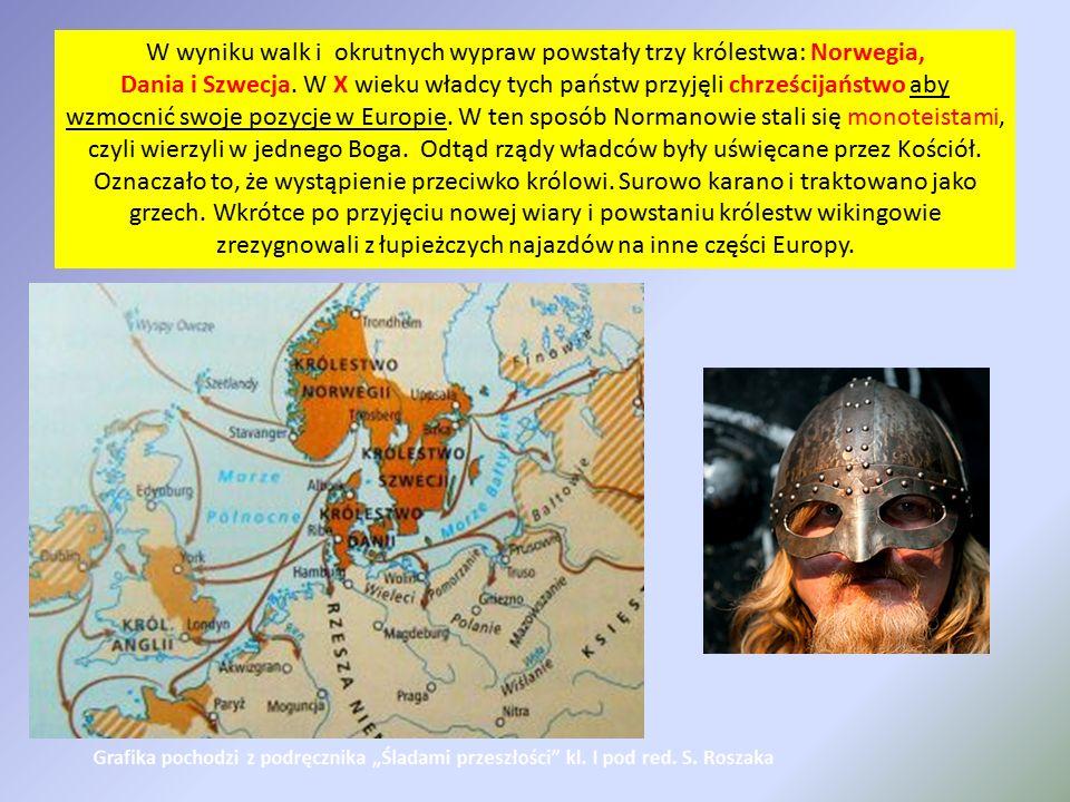 W wyniku walk i okrutnych wypraw powstały trzy królestwa: Norwegia,