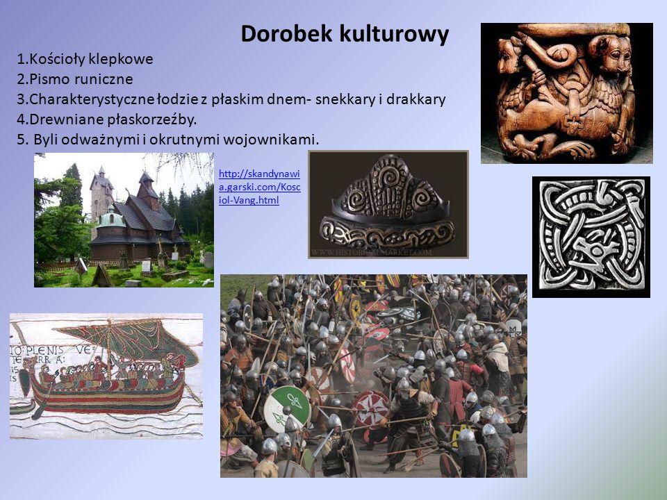 Dorobek kulturowy 1.Kościoły klepkowe 2.Pismo runiczne