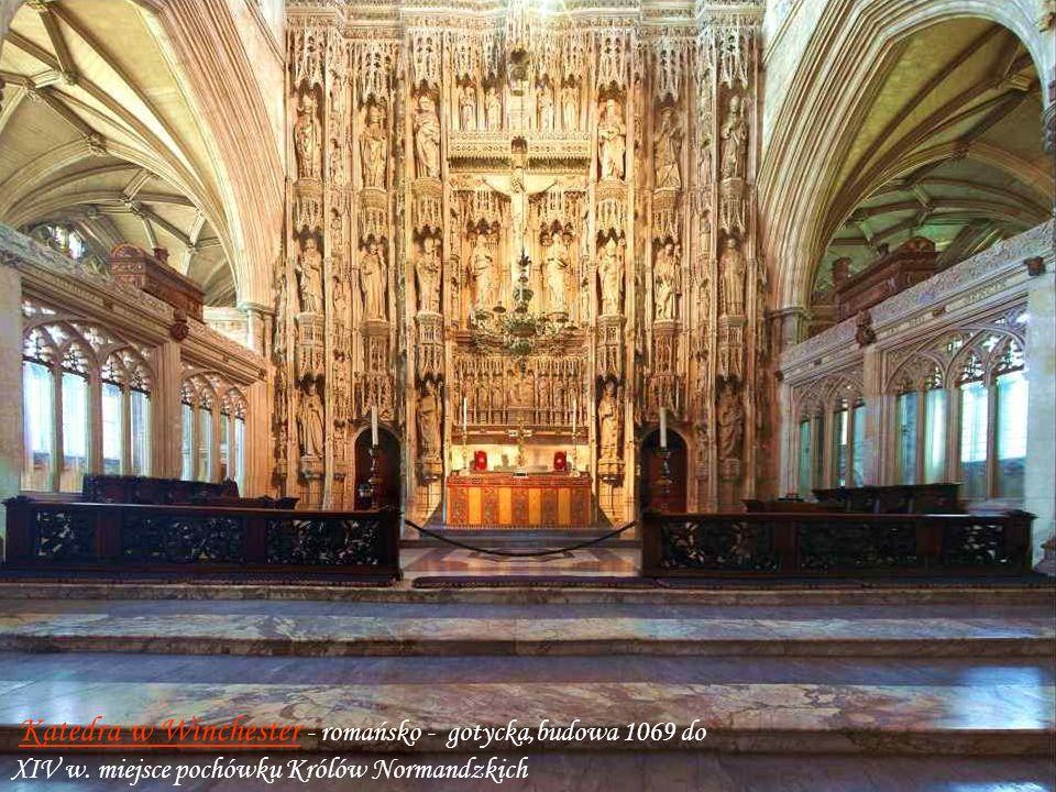 Winchester CathedralWinchester Cathedral , miejsce pochówku królów normandskich XI, XIIw. Bud1079 -14w