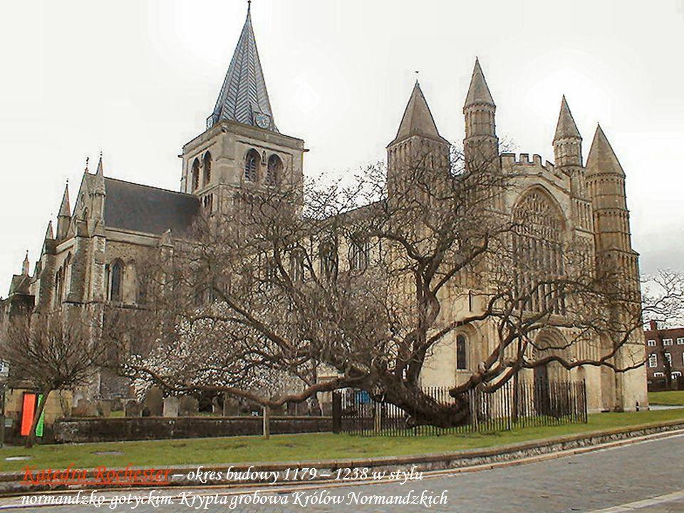Rochester Katedra Rochester – okres budowy 1179 – 1238 w stylu normandzko-gotyckim.