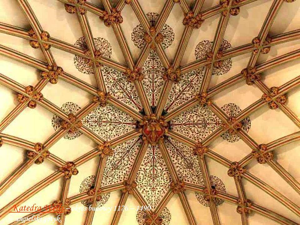 Katedra Wells – okres budowy 1176 – 1490 – angielski gotyk.