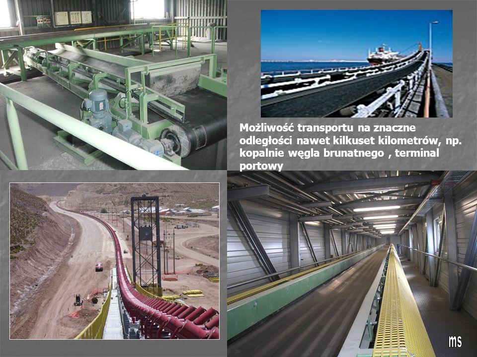 Możliwość transportu na znaczne odległości nawet kilkuset kilometrów, np. kopalnie węgla brunatnego , terminal portowy