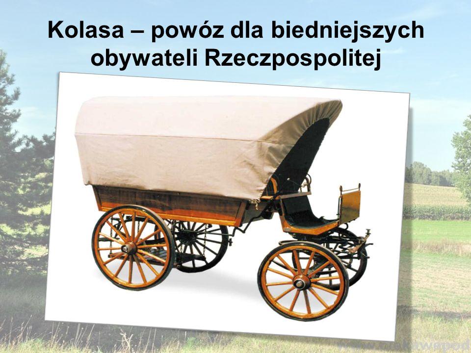 Kolasa – powóz dla biedniejszych obywateli Rzeczpospolitej