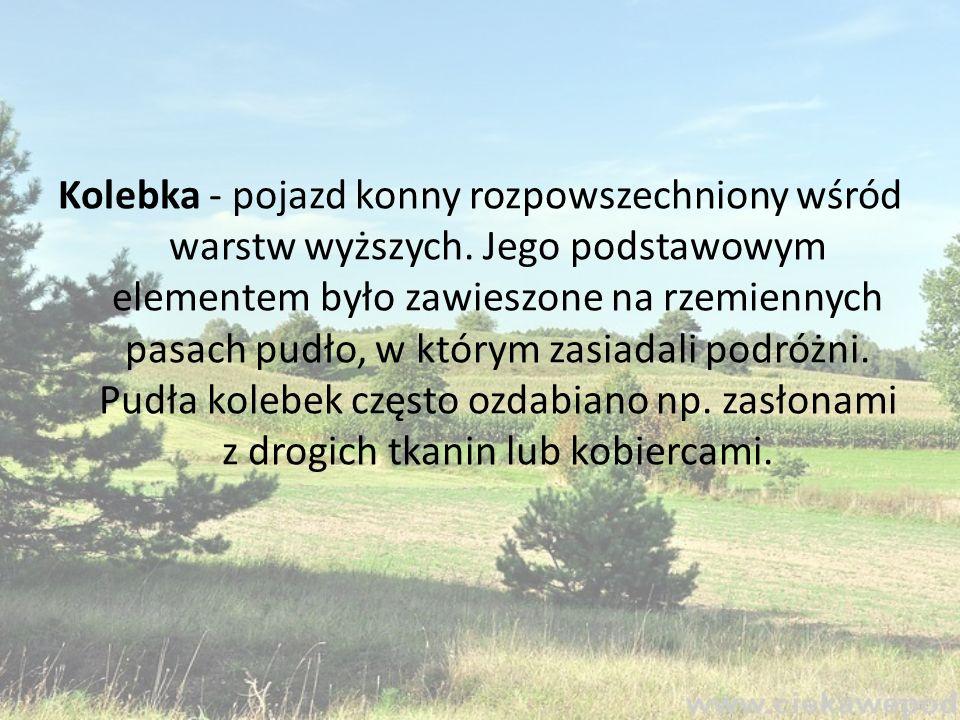 Kolebka - pojazd konny rozpowszechniony wśród warstw wyższych