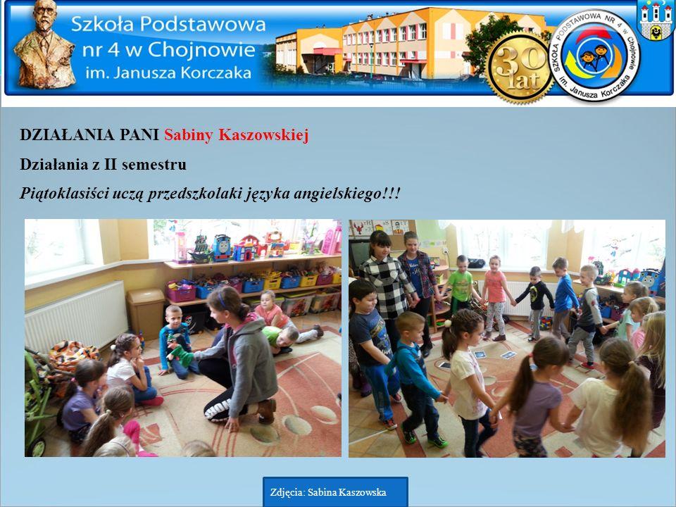 DZIAŁANIA PANI Sabiny Kaszowskiej Działania z II semestru