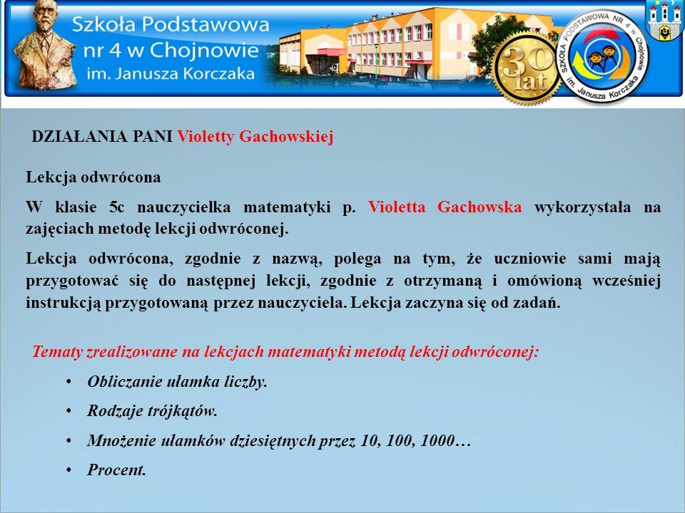 DZIAŁANIA PANI Violetty Gachowskiej