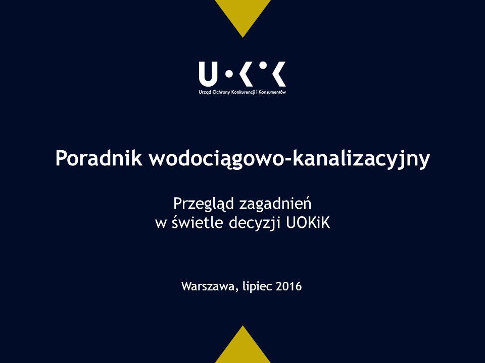 Poradnik wodociągowo-kanalizacyjny Przegląd zagadnień w świetle decyzji UOKiK