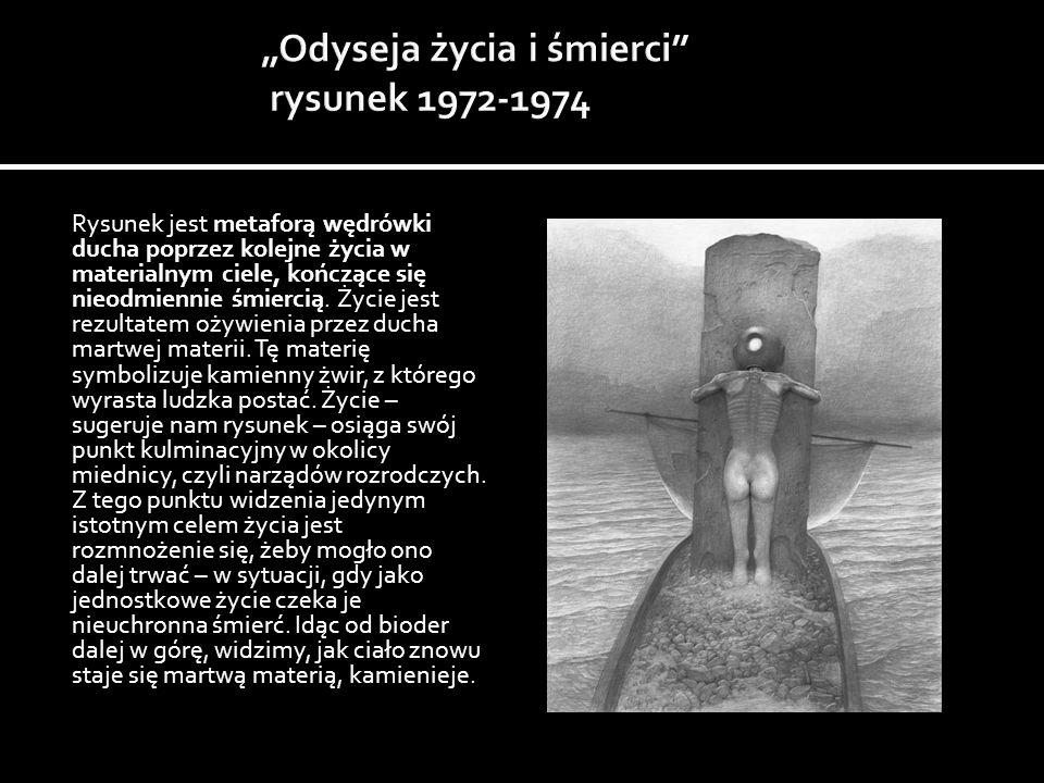 """""""Odyseja życia i śmierci rysunek 1972-1974"""