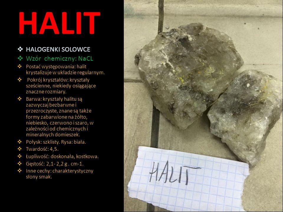 HALIT HALOGENKI SOLOWCE Wzór chemiczny: NaCL