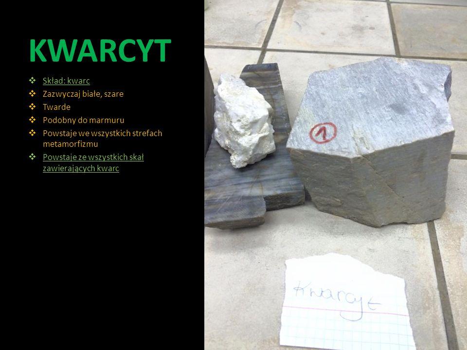 KWARCYT Skład: kwarc Zazwyczaj białe, szare Twarde Podobny do marmuru