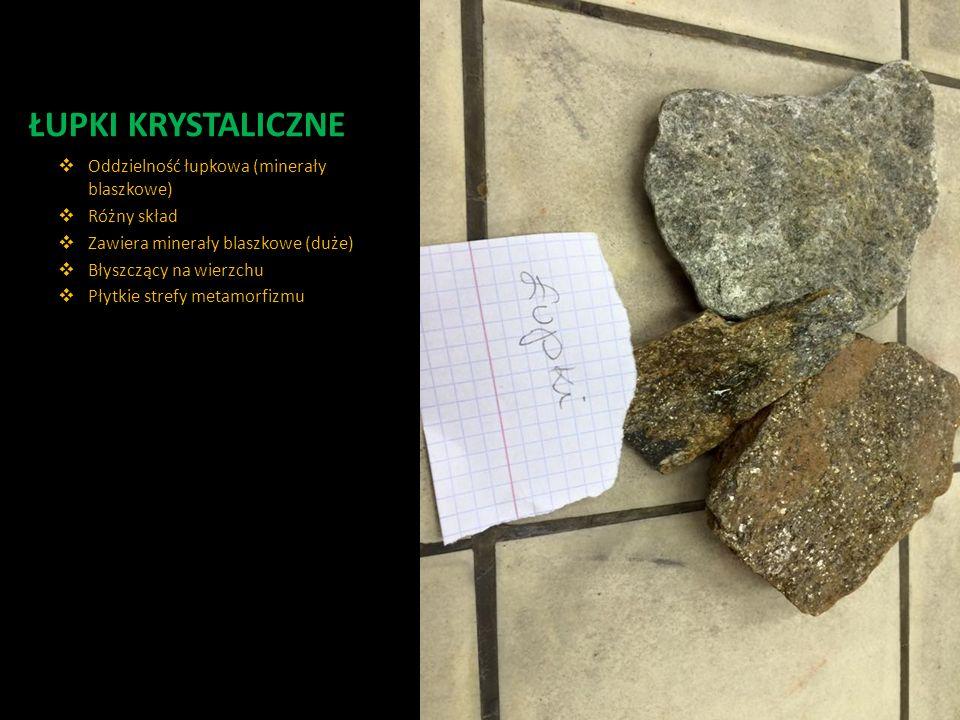 ŁUPKI KRYSTALICZNE Oddzielność łupkowa (minerały blaszkowe)