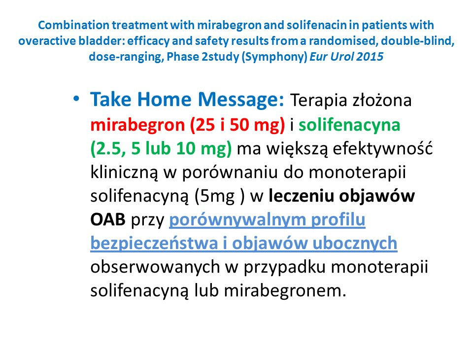 Combination treatment with mirabegron and solifenacin in patients with overactive bladder: efficacy and safety results from a randomised, double-blind, dose-ranging, Phase 2study (Symphony) Eur Urol 2015