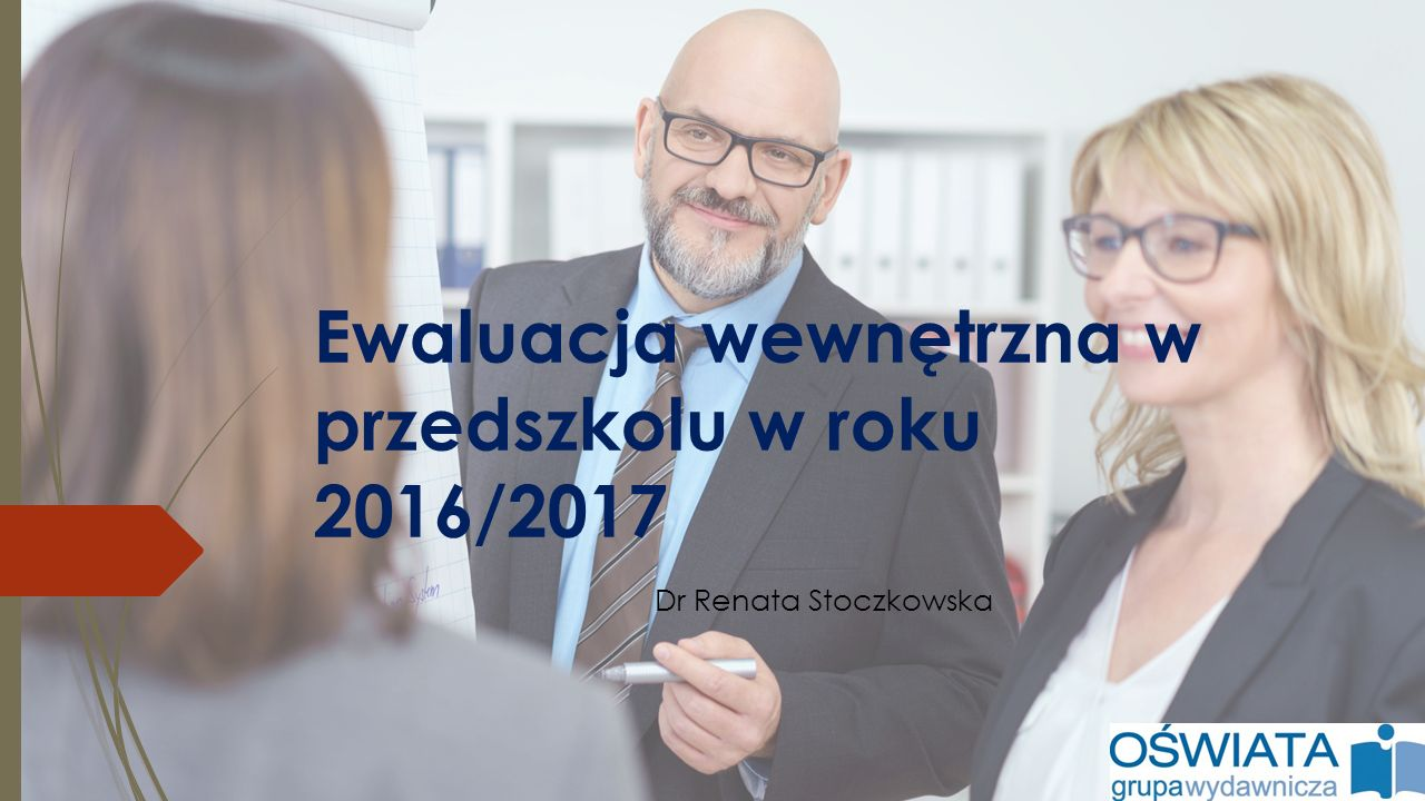 Ewaluacja wewnętrzna w przedszkolu w roku 2016/2017