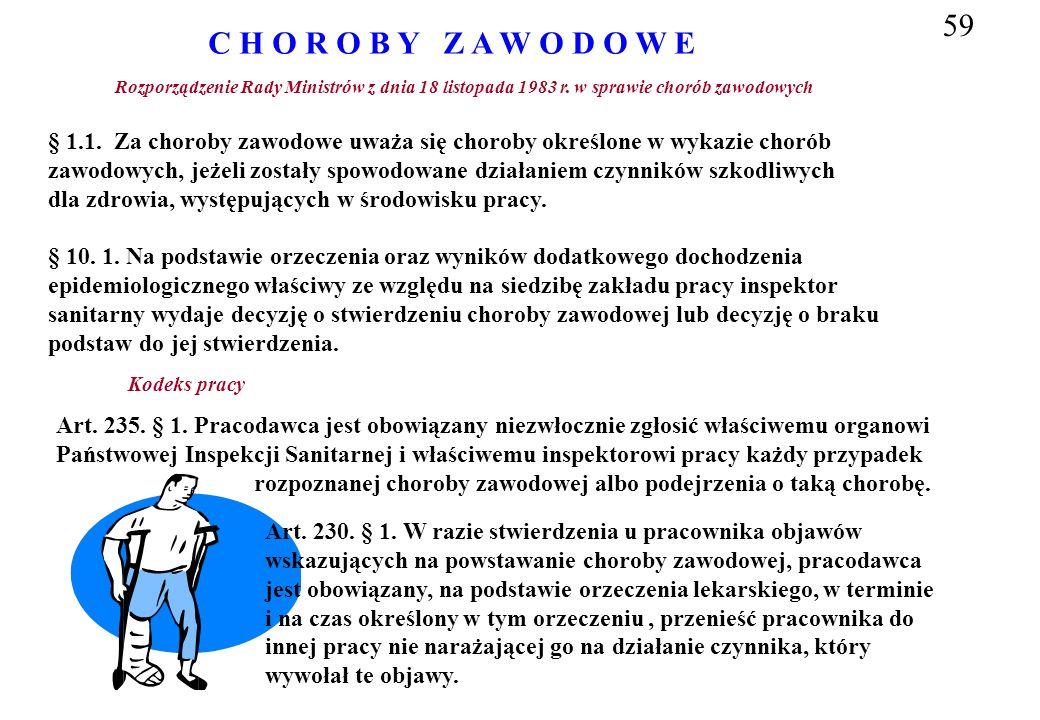 59 C H O R O B Y Z A W O D O W E. Rozporządzenie Rady Ministrów z dnia 18 listopada 1983 r. w sprawie chorób zawodowych.