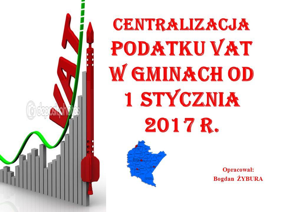 Centralizacja podatku VAT w gminach od 1 stycznia 2017 r.