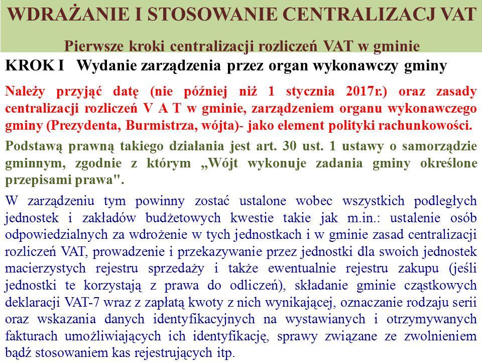 WDRAŻANIE I STOSOWANIE CENTRALIZACJ VAT Pierwsze kroki centralizacji rozliczeń VAT w gminie