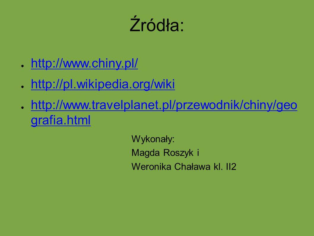 Źródła: http://www.chiny.pl/ http://pl.wikipedia.org/wiki