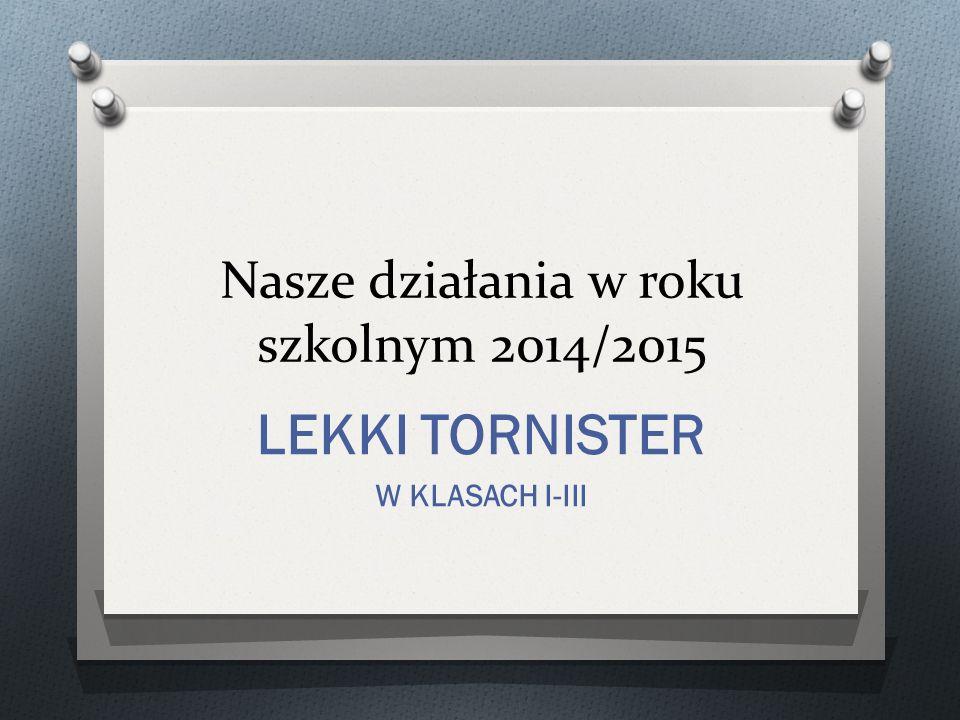 Nasze działania w roku szkolnym 2014/2015